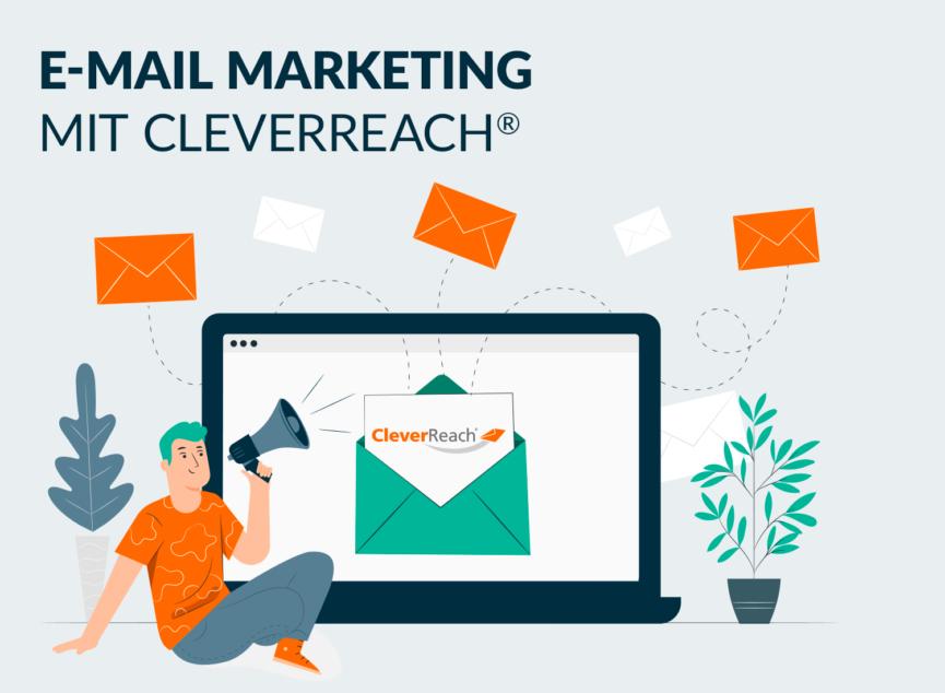 E-Mail Marketing mit CleverReach®
