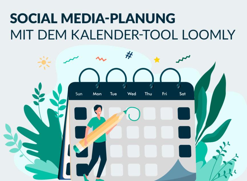 Ganz einfache Social Media-Planung mit Loomly und der TrendView GmbH!